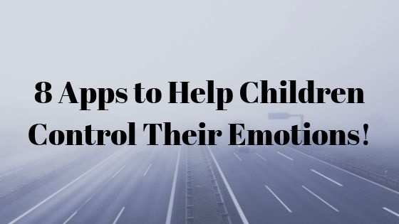 8 apps to help children control their emotions!